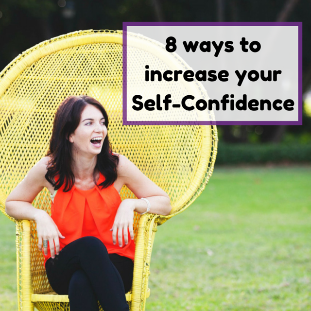 8 ways to increase your self-confidence